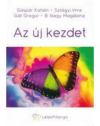 Az új kezdet - Gáspár Katalin, Szilágyi Imre, Gáll Gregor, B. Nagy Magdolna