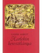 Harlekin keresztlánya - Gáspár Margit
