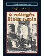 A rettegés ötven napja - Gasparovich László