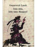 Isten áldja, liebe tante Margaret! - Gasparovich László