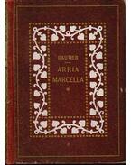 Arria Marcella - Gautier, Théophile