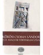 Kőrösi Csoma Sándor és a magyar történelem útjai (dedikált) - Gazda József