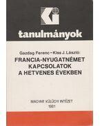 Francia-nyugatnémet kapcsolatok a hetvenes években - Gazdag Ferenc, Kiss J. László