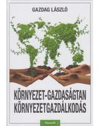 Környezet-gazdaságtan, környezetgazdálkodás - Gazdag László