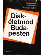 Diákéletmód Budapesten - Gazsó Ferenc, Pataki Ferenc, Várhegyi György