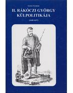 II. Rákóczi György külpolitikája (dedikált) - Gebei Sándor