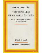 Történelem és kereszténység (dedikált) - Gecse Gusztáv