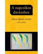 A napcsíkos darázshoz - Géczi János versei (1978-2020) - Géczi János