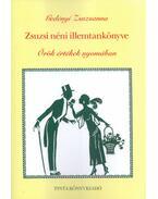 Zsuzsi néni illemtankönyve - Örök értékek nyomában - Gedényi Zsuzsanna