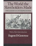 The World the Slaveholders Made - GENOVESE, EUGENE D,