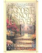 Goodbye is not Forever - GEORGE, AMY – JANSSEN, AL