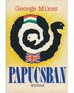 Papucsban - George Mikes