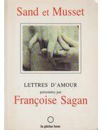 Lettres d'amour - George Sand, Musset, Alfred de, Francois Sagan