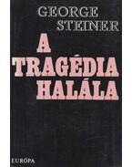 A tragédia halála - George Steiner