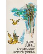 Aranydenevérek, rózsaszín galambok - Gerald Durrell