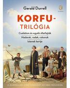 Korfu-trilógia - Családom és egyéb állatfajták -  Madarak, vadak, rokonok - Istenek kertje - Gerald Durrell