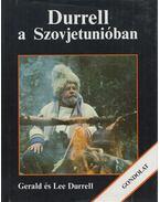 Durrell a Szovjetunióban - Gerard Durell, Lee Durrell