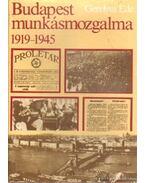 Budapest munkásmozgalma 1919-1945 - Gerelyes Ede