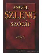 Angol szleng szótár - Gerencsér Ferenc