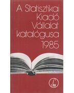 A Statisztikai Kiadó Vállalat katalógusa 1985 - Gergely Ferencné (szerk.)