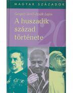 A huszadik század története - Gergely Jenő, Izsák Lajos