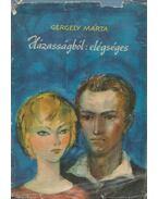 Házasságból elégséges - Gergely Márta