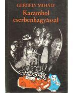 Karambol cserbenhagyással - Gergely Mihály