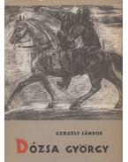 Dózsa György I-III. - Gergely Sándor