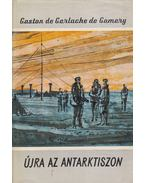 Újra az Antarktiszon - Gerlache de Gomery, Gaston de