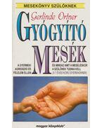 Gyógyító mesék - Gerlinde Ortner
