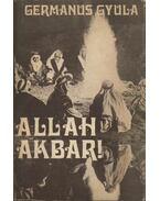 Allah Akbar! - Germanus Gyula