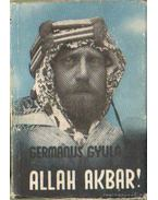 Allah Akbar! I-II. kötet - Germanus Gyula