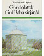 Gondolatok Gül Baba sírjánál - Germanus Gyula