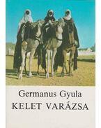 Kelet varázsa - Germanus Gyula