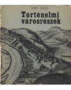 Történelmi városrészek - Gerő László
