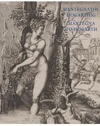 Mantegnától Hogarthig - Mategna to Hogarth - Gerszi Teréz, Bodnár Szilvia