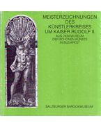 Meisterzeichnungen des Künstlerkreises um Kaiser Rudolf II. auf dem Museum der Schönen Künste in Budapest - Gerszi Teréz, Bodnár Szilvia