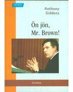 Ön jön, Mr. Brown! - Giddens, Anthony