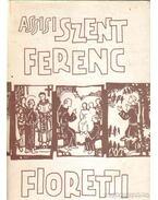 Assisi Szent Ferenc és a Fioretti - Gilbert Keith Chesterton