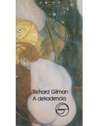 A dekadencia, avagy egy jelző különös élete - Gilman, Richard