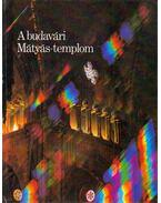 A budavári Mátyás-templom - Gink Károly, Czagány István