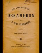 Dekameron vagy a száz elbeszélés. Fordította Zempléni P. Gyula. - Giovanni Boccaccio