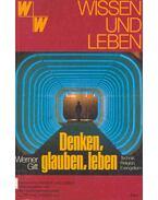 Denken, glauben, leben - Gitt Werner