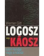 Logosz vagy káosz - Gitt Werner