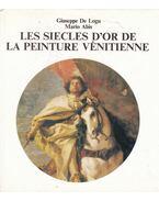 Les siecles d'or de la peinture vénitienne - Giuseppe de Logu, Mario Abis
