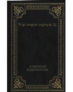 Régi magyar regények II. - Reviczky Gyula, Tolnai Lajos, Asbóth János