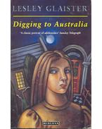 Digging to Australia - GLAISTER, LESLEY