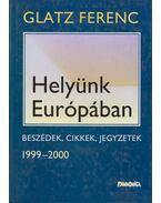 Helyünk Európában (dedikált) - Glatz Ferenc