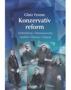 Konzervatív reform (dedikált) - Glatz Ferenc