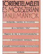 Történetelméleti és módszertani tanulmányok - Glatz Ferenc